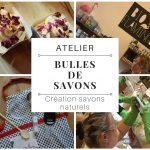 """Atelier """"Bulles de savons"""" : création savons naturels"""