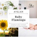 """Atelier """"Baby Flamingo"""" : création d'un liniment et d'une huile de massage"""