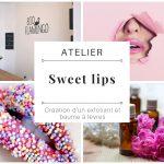 """Atelier """"Sweet Lips"""": Création d'un exfoliant et d'un baume pour les lèvres"""