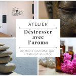 """Atelier """"Déstresser avec l'aroma"""" : initiation à l'aromathérapie special détente+roll on"""