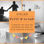 """Atelier """"PeTiT et GrAnD"""": création baume à lèvres et bombes de bain"""