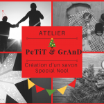 """Atelier """"PeTiT et GrAnD"""": création en duo d'un savon Spécial Noël"""