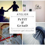 """Atelier """"PeTiT et GrAnD"""": création en duo d'un gel douche"""