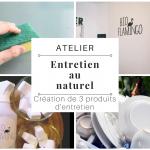 """Atelier """"Entretien au naturel"""" : Création de 3 produits d'entretien naturels"""