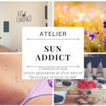 """Atelier """"SUN addict"""": Création d'une lotion après-soleil et d'une huile prolongatrice de bronzage"""