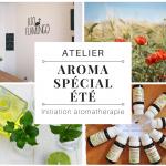 """Atelier """"Spécial Eté"""" : initiation à l'aromathérapie"""