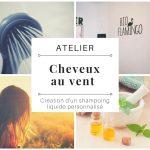 """Atelier """"Cheveux au vent"""" : Création shampoing liquide & masque capillaire"""