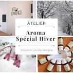 """Atelier """"Spécial Hiver"""" : initiation à l'aromathérapie"""