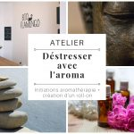 """Atelier """"Déstresser avec l'aroma"""" : initiation à l'aromathérapie spécial détente+baume bien-être"""""""