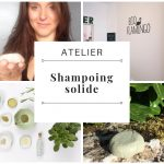 "Atelier ""Shampoing solide"" : création d'un shampoing solide adapté"