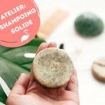 "Atelier ""Shampoing solide"" : création d'un shampoing solide adapté"